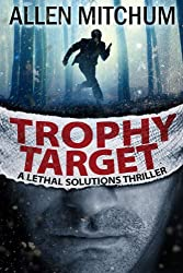 Trophy Target: A Lethal Solutions Thriller (A Lethal Solutions series Book 1) (English Edition)