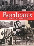 Bordeaux Sous l'Occupation