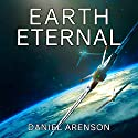 Earth Eternal: Earthrise, Book 9 Audiobook by Daniel Arenson Narrated by Jeffrey Kafer