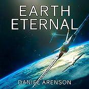 Earth Eternal: Earthrise, Book 9 | Daniel Arenson