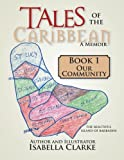 Tales of the Caribbean a Memoir, Isabella Clarke, 1479782181