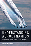 Understanding Aerodynamics: Arguing from the Real Physics (Aerospace Series)