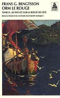 Orm le Rouge, Tome 2 : Au pays et sur la route de l'Est par Frans Gunnar Bengtsson