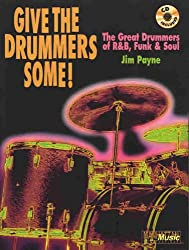 Give the Drummers Some!: The Great Drummers of R&B, Funk & Soul