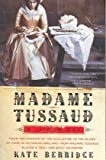 Madame Tussaud: A Life in Wax