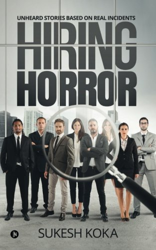 Hiring Horror: Unheard Stories Based on Real Incidents