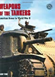 Weapons of the Tankers, Harry Yeide, 0760323291