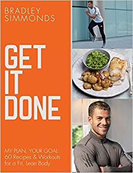 Get It Done: My Plan, Your Goal: 60 Recipes and Workout ...