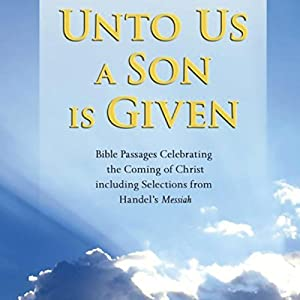 Unto Us a Son is Given Audiobook
