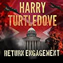 Return Engagement : Settling Accounts, Book 1 Audiobook by Harry Turtledove Narrated by Paul Costanzo