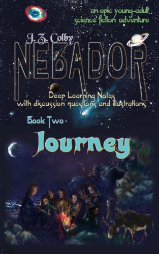 NEBADOR Book Two: Journey: Deep Learning Notes