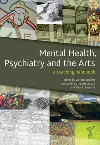 Mental Health, Psychiatry and the Arts: A Teaching Handbook (Masterpass S.) by Victoria Tischler (2010-07-31)