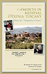 A Month in Medieval Volpaia, Tuscany: Diary of a