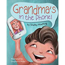 Grandma's in the Phone! (Who's in the Phone!?)