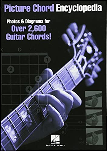 Picture Chord Encyclopedia: Photos & Diagrams for Over 2, 600 Guitar ...