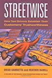 Streetwise: How Taxi Drivers Establish Customer's Trustworthiness (Russell Sage Foundation Series on Trust)