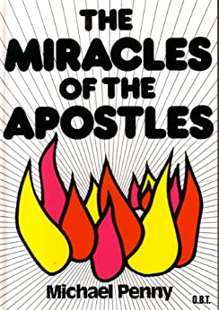 The Miracles of the Apostles by [Penny, Michael]