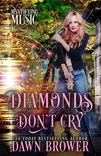 Diamonds Don't Cry (Mystifying Music Book 1) by [Brower, Dawn, Music, Mystifying]