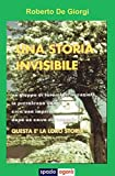 Una storia invisibile (Italian Edition)
