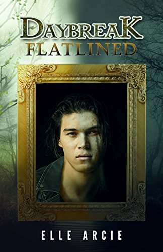 Daybreak: Flatlined: A Vampire Love Story by [Arcie, Elle]