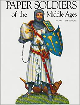 Paper Soldiers-M Ages(Crusades: 1 (Paper Soldiers of the Middle Ages)