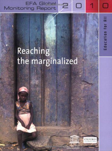 Education for All Global Monitoring Report 2010: Reaching the marginalized (EFA Global Monitoring Report)