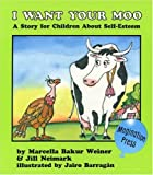I Want Your Moo, Marcella B. Weiner and Jill Neimark, 0945354657
