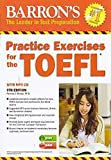img - for Practice Exercises for the TOEFL with MP3 CD, 8th Edition (Barron's Practice Exercises for the TOEFL) book / textbook / text book