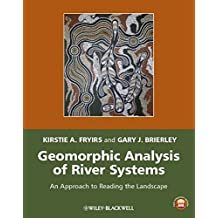 Geomorphic Analysis of River Systems: An Approach to Reading the Landscape