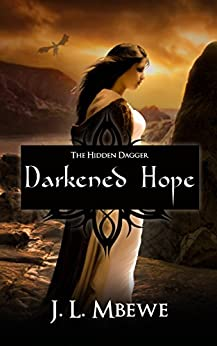 Darkened Hope (The Hidden Dagger Book 2) by [Mbewe, J. L.]