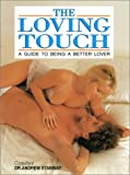 img - for The Loving Touch : A Guide to Being a Better Lover by MB Dr. Andrew Stanway MB (2001-02-27) book / textbook / text book
