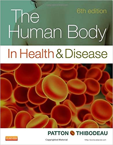 The Human Body in Health & Disease - Softcover, 6e: 8601419589609 ...