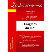 20 dissertations avec analyses et commentaires sur le thème Enigmes du moi Prépas scientifiques - Musset - Lorenzaccio; Leiris - L'Age d'homme; Saint Augustin - Confessions: édition 2008-2009