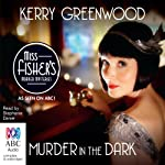Murder in the Dark: A Phryne Fisher Mystery | Kerry Greenwood