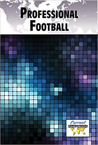 Professional Football (Current Controversies )