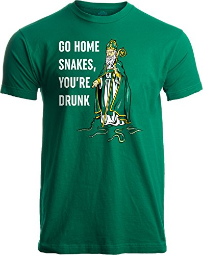 Go Home Snakes, You're Drunk | Funny St. Patrick Paddy's Day Irish Pride ()