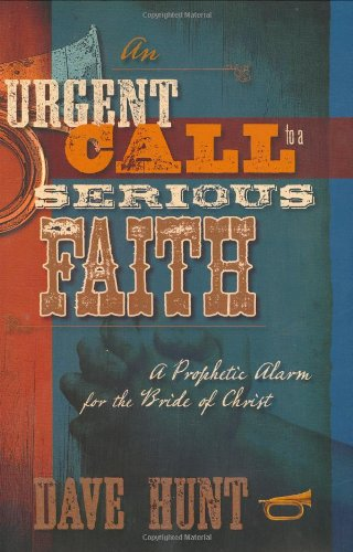 An Urgent Call to a Serious Faith: A Prophetic Alarm for the Bride of Christ
