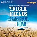 Scratchgravel Road: A Josie Gray Mystery, Book 2 Audiobook by Tricia Fields Narrated by Nicole Poole