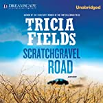 Scratchgravel Road: A Josie Gray Mystery, Book 2 | Tricia Fields