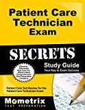 Patient Care Technician Exam Secrets Study Guide: Patient Care Test Review for the Patient Care Technician Exam (Secrets (Mometrix))