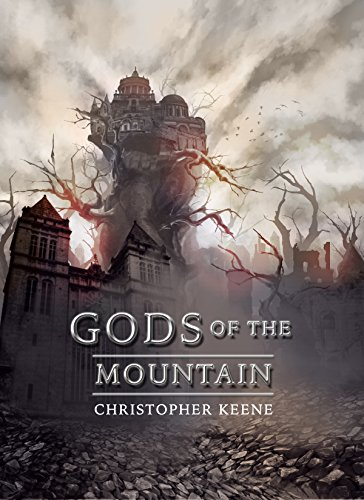Gods of the Mountain (A Cycle of Blades Book 1) by [Keene, Christopher]