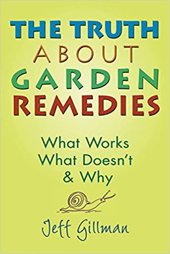 Book The Truth About Garden Remedies: What Works, What Doesn't and Why