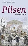 Pilsen: Ein Lesebuch