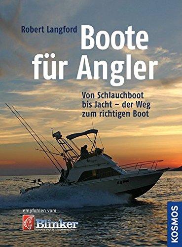 Boote für Angler: Von Schlauchboot bis Jacht- der Weg zum richtigen Boot