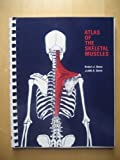 Atlas of the Skeletal Muscles, Stone, Robert J. and Stone, Judith A., 0697106187