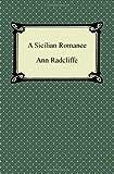 A Sicilian Romance, Ann Radcliffe, 1420945475