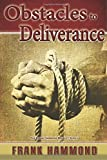 Obstacles to Deliverance and Why Deliverance Sometimes Fails