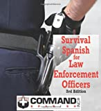 Survival Spanish for Law Enforcement Officers, Sam Slick, 1888467924