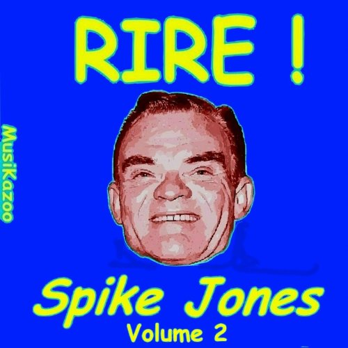 Spike Jones (Rire ! Vol. 2)