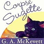 Corpse Suzette: Savannah Reid, Book 11   G. A. McKevett